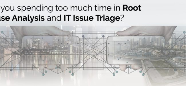 Are you spending too much time on Root Cause Analysis and IT Issue Triage? Checkout Micro Focus Operations Bridge for a seamless Issue Triage experience.
