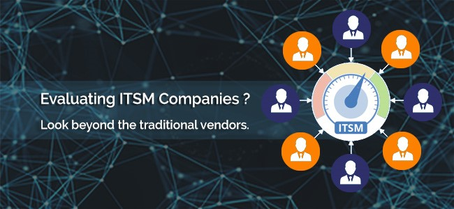 Evaluating ITSM Companies? Looking beyond the traditional vendors