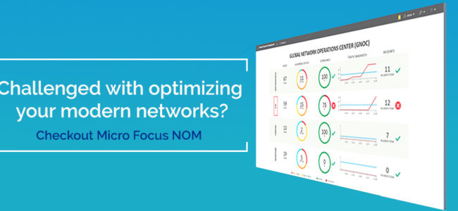 Are you challenged with optimizing your modern networks? Check Out Micro Focus Network Operations Management Suite