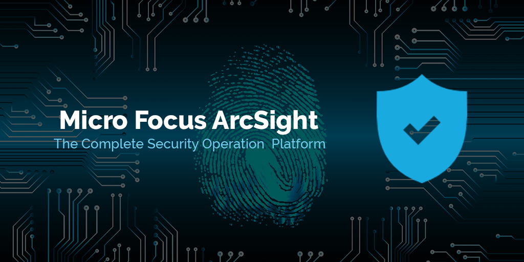Micro Focus ArcSight – The Complete Security Operations Platform