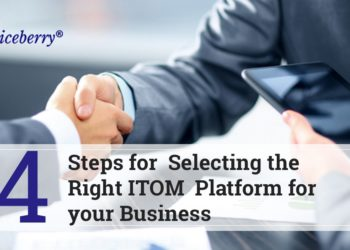 4 steps for selecting the right ITOM Platform for your business